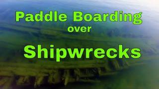 Paddle Boarding over Lake Huron Shipwrecks - SUP Snorkeling Duncan Bay