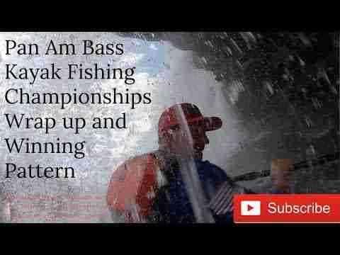 Pan Am Bass Kayak Fishing Championships Wrap up and Winning Pattern